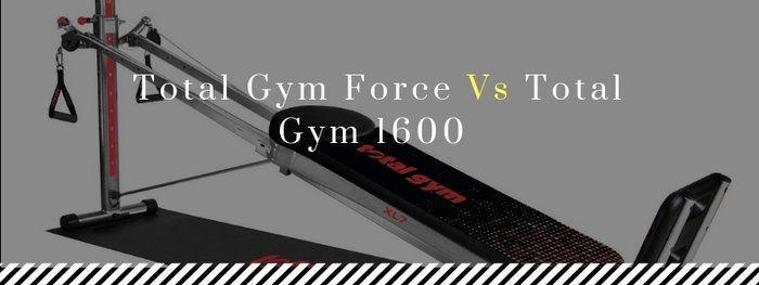 Total Gym Force Vs Total Gym 1600